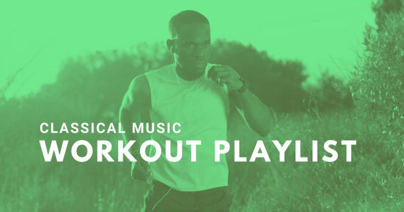 Classical Music Workout Playlist