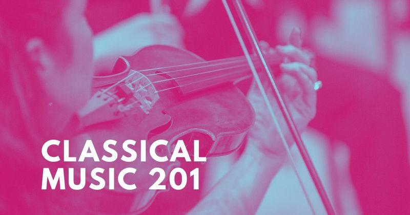 Classical Music 201 Playlist