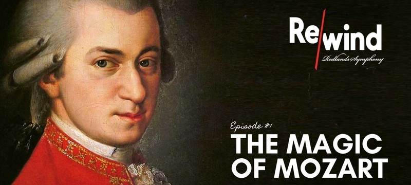 Redlands Symphony | Rewind #1: The Magic of Mozart