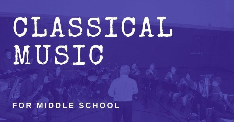 Classical Music for Middle School Children