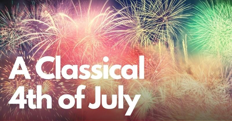 Classical Music to Celebrate the 4th of July