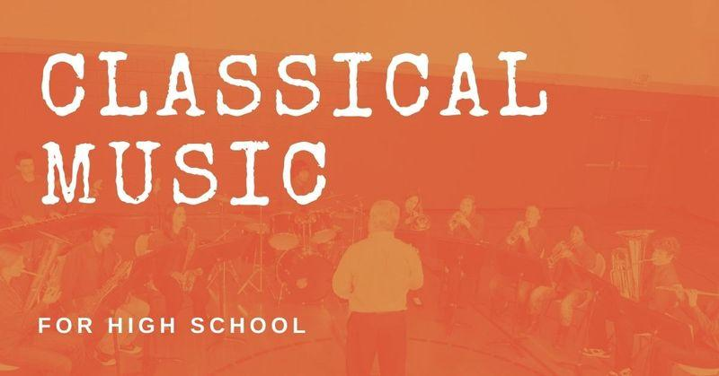 Classical Music for High Schoolers